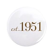 """Est 1951 (Birth Year) 3.5"""" Button"""