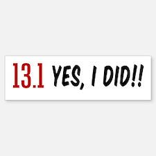 13.1 Yes I DId Bumper Bumper Sticker