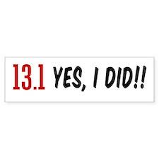 13.1 Yes I DId Bumper Sticker