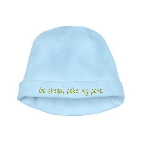 Go ahead, poke my port. baby hat