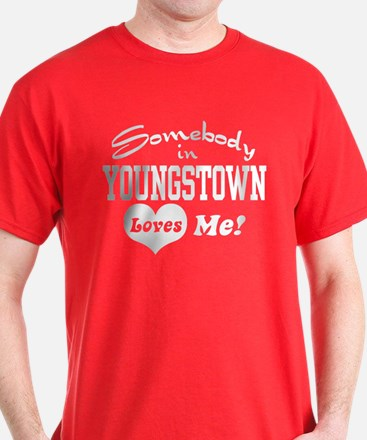 Somebody in Youngstown Loves Me T-Shirt