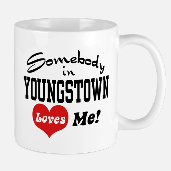 Somebody in Youngstown Loves Me Mug