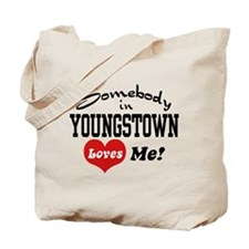 Somebody in Youngstown Loves Me Tote Bag