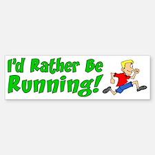 I'd Rather Be Running Bumper Bumper Sticker