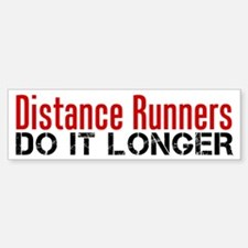 Distance Runners Do It Longer Bumper Bumper Sticker