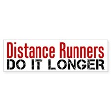 Distance Runners Do It Longer Bumper Sticker