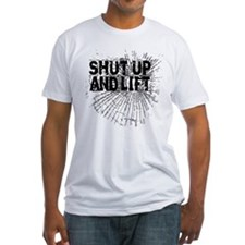 SHUT UP AND LIFT! Shirt