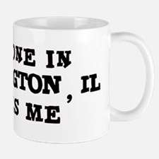 Someone in Bloomington Mug