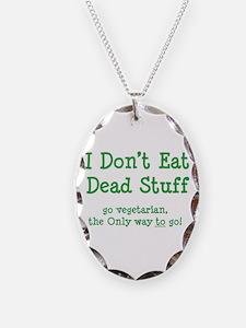 I Don't Eat Dead Stuff Necklace