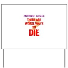 smoker logic Yard Sign