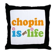 Chopin Is My Life Gift Throw Pillow
