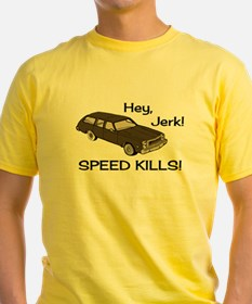 Hey Jerk Speed Kills T