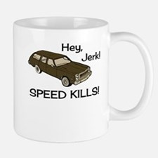 Hey Jerk Speed Kills Mug