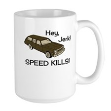 Hey Jerk Speed Kills Coffee Mug