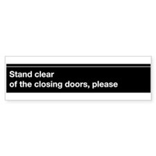 """NYC Subway """"Stand clear of th Bumper Sticker"""