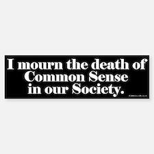 Common Sense Died Bumper Bumper Bumper Sticker