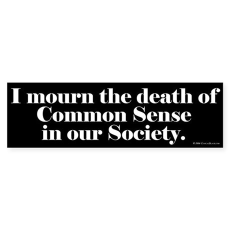 Common Sense Died Bumper Sticker