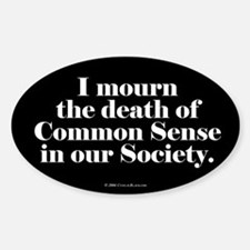 Common Sense Died Oval Bumper Stickers