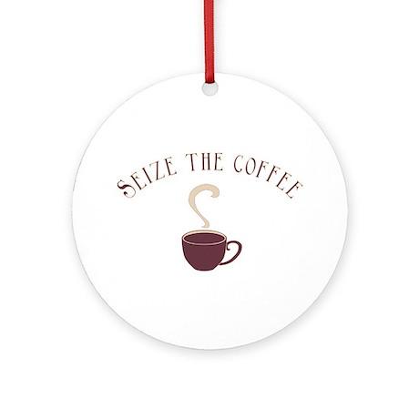 Seize the Coffee Ornament (Round)