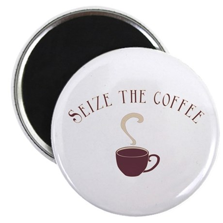 Seize the Coffee Magnet