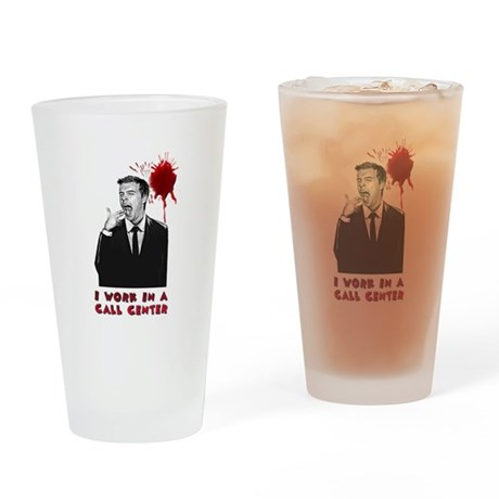 I Work in a Call Center Drinking Glass
