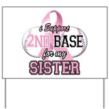 I Support 2nd Base for my Sis Yard Sign