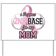 I Support 2nd Base for my Mom Yard Sign