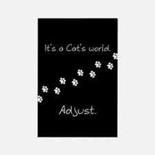 It's a cat's world Rectangle Magnet