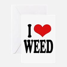 I Love Weed Greeting Card