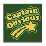 Captain Obvious Tile Coaster