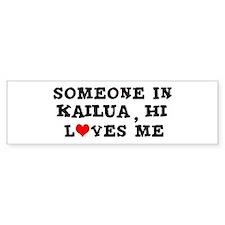 Someone in Kailua Bumper Bumper Sticker