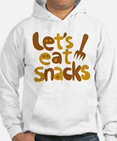 Let's Eat Snacks Hoodie Sweatshirt