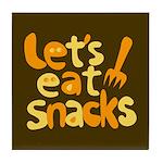 Let's Eat Snacks Tile Coaster
