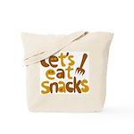 Let's Eat Snacks Tote Bag