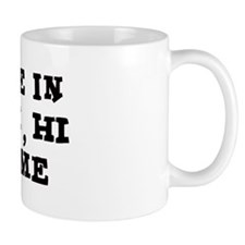 Someone in Molokai Mug