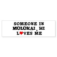 Someone in Molokai Bumper Bumper Sticker