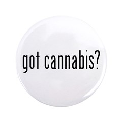 "got cannabis? 3.5"" Button (100 pack)"