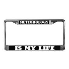 Meteorology Is My Life License Plate Frame