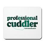 Professional Cuddler Mousepad