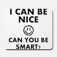 be nice Mousepad