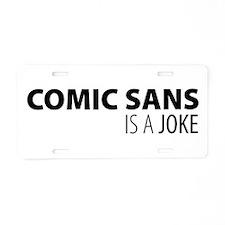 Comic Sans is a Joke Aluminum License Plate