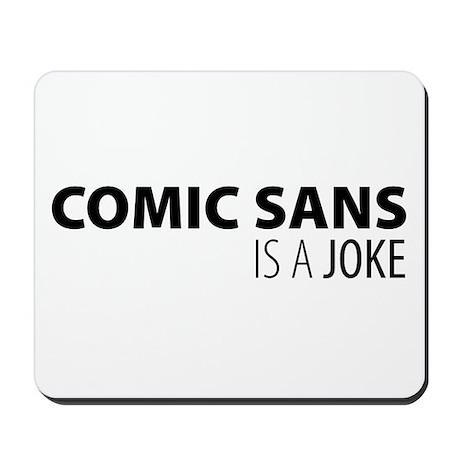 Comic Sans is a Joke Mousepad