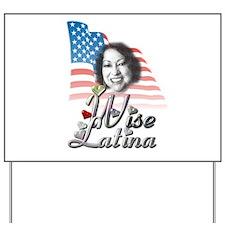 Wise Latina - Yard Sign