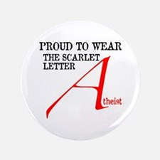 """Scarlet Letter Atheist 3.5"""" Button (100 pack)"""