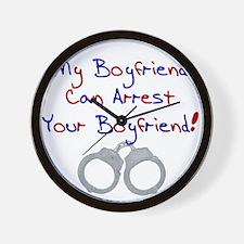 My boyfriend can arrest your Wall Clock