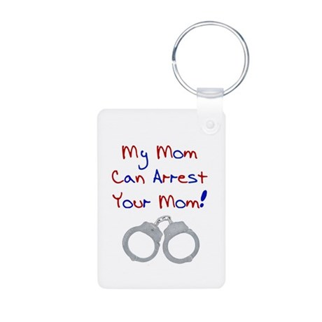 My mom can arrest your mom Aluminum Photo Keychain
