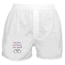 My mom can arrest your mom Boxer Shorts