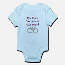 My mom can arrest your mom Infant Bodysuit