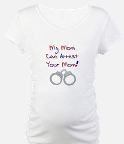 My mom can arrest your mom Shirt