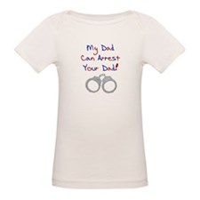 My dad can arrest your dad Tee
